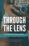 Through The Lens - Photography Infobook