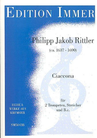 Philipp Jakob Rittler - Ciaccona for 2 Trumpets, Strings, and Continuo