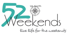 52 Up North Weekends