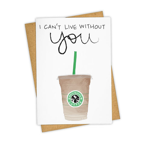 Iced Coffee Can't Live Without You Card