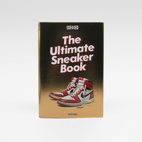 Sneaker Freaker The Ultimate Sneaker Book