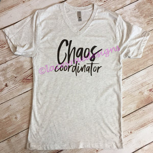 Chaos coordinator , vinyl shirt, crew neck or v neck triblend tee, color options, Ladies tee, Womens Tee, mom shirt, graphic tee