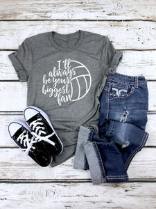 Volleyball mom shirt, I'll always be your biggest fan, crew neck or v neck triblend tee, color options, Ladies tee, Womens Tee, mom shirt
