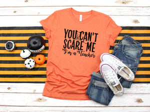 You cant scare me I'm a Teacher Graphic Tee, Teacher Halloween graphic tee shirt, triblend tee, mom shirt, Mom Halloween Costume