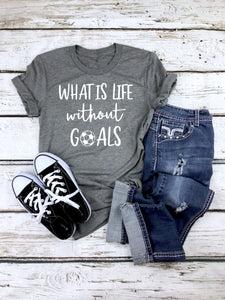 Soccer mom shirt, What is life without goals graphic tee, crew neck or v neck triblend tee, color options, Ladies tee, Womens Tee, mom shirt