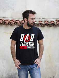 Dad I love you three thousand Fathers Day shirt, Dad I love you 3000 t shirt, Fathers day gift, Gifts for Dads, Avengers End Game Shirt