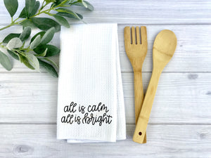All is Calm dish Towel, Personalized tea towel, Christmas Home Decor, Custom tea towel, Farmhouse Decor, Housewarming gift, Christmas gift