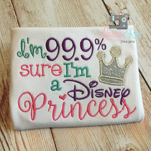 99.9% Sure I'm a Disney Princess Shirt, Disney world vacation shirt, Custom Princess shirt