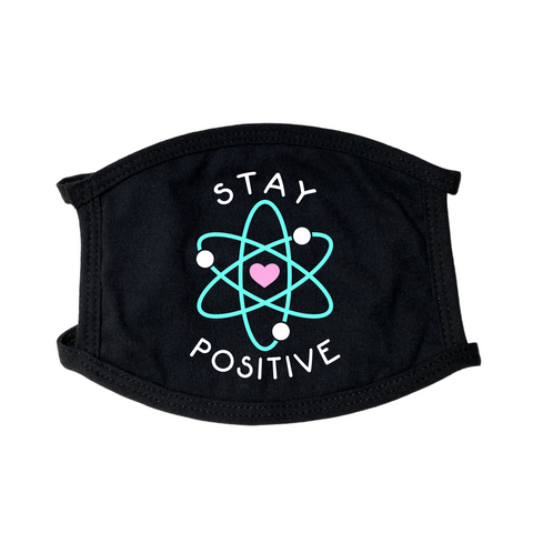 Stay Positive Face Mask