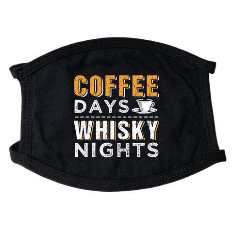 Coffee Days Whisky Nights Face Mask