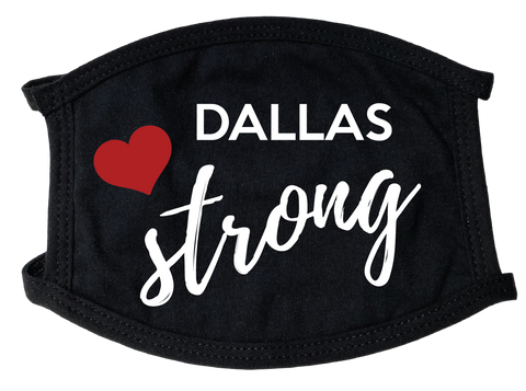 Dallas Strong Face Mask