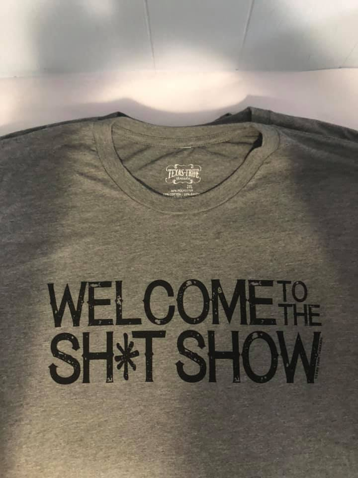 Welcome to the Sh*t Show T-Shirt