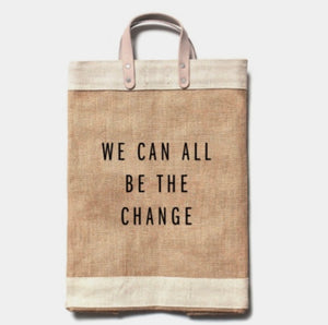 MARKET TOTE - BE THE CHANGE