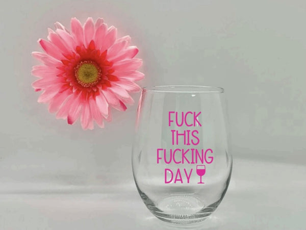 STEMLESS WINE GLASS - F-UCK DAY PW