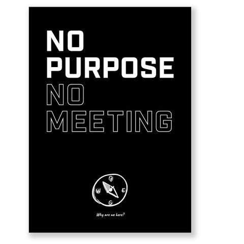 Meeting Mantra Poster: No Purpose. No Meeting.