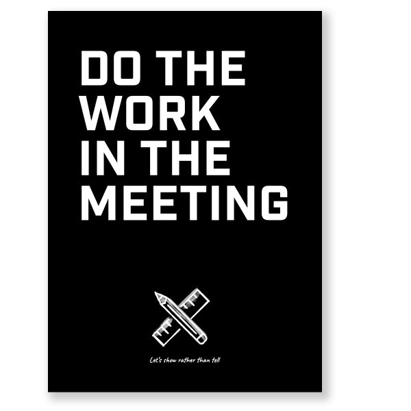 Meeting Mantra Poster: Do The Work In The Meeting