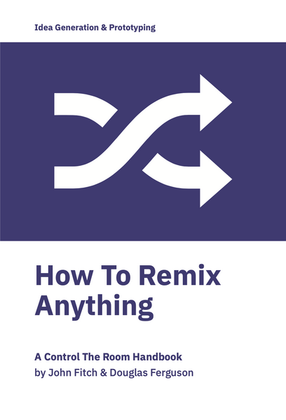 How To Remix Anything Handbook