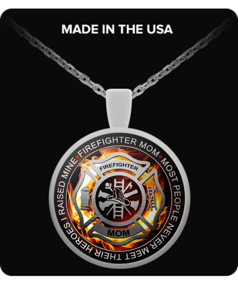 Firefighter Mom Round Pendant Necklace – Most People Never Meet Their Heroes I Raised Mine