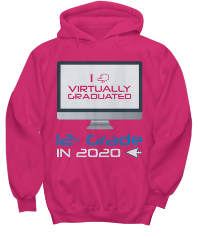 I Virtually Graduated 12th Grade In 2020 Shirt, Hoodie and Sweatshirt