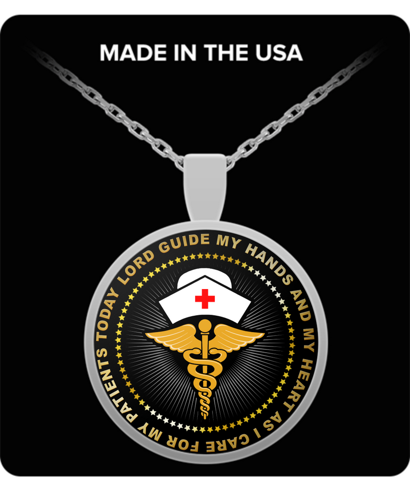 Nurse Round Pendant Necklace – Lord Guide My Hand and My Heart As I Care For My Patients Today