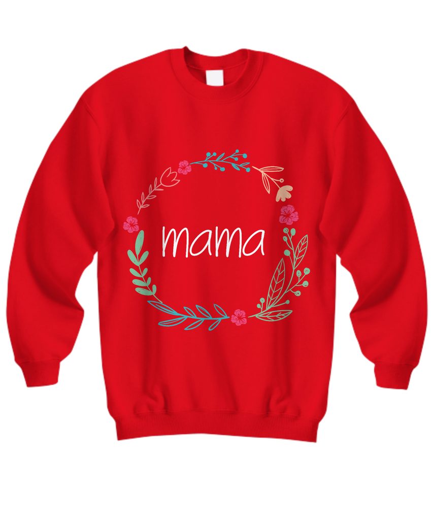 Mama Shirt, Hoodie and Sweatshirt