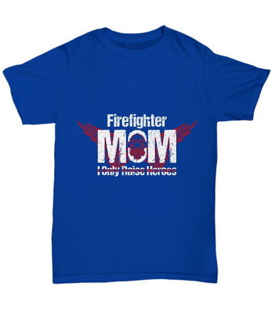 Firefighter Mom I Only Raise Heroes Shirt, Hoodie and Sweatshirt