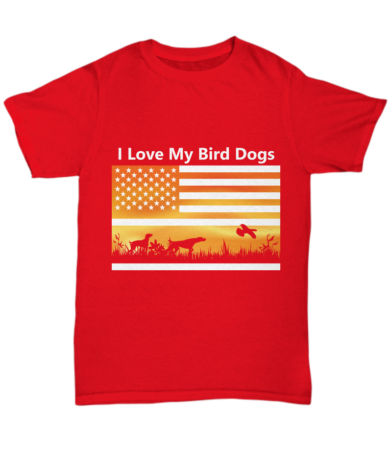 I Love My Bird Dogs Shirt, Hoodie and Sweatshirt