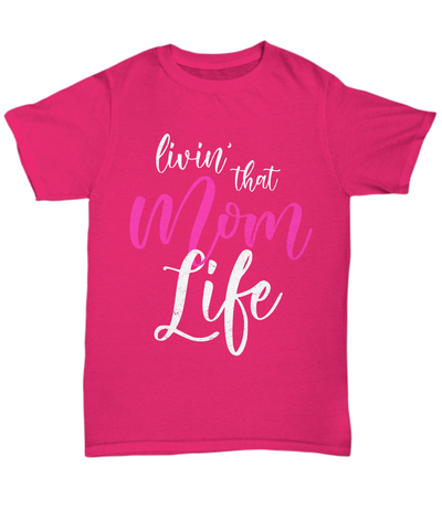 Livin That Mom Life Shirt, Hoodie and Sweatshirt