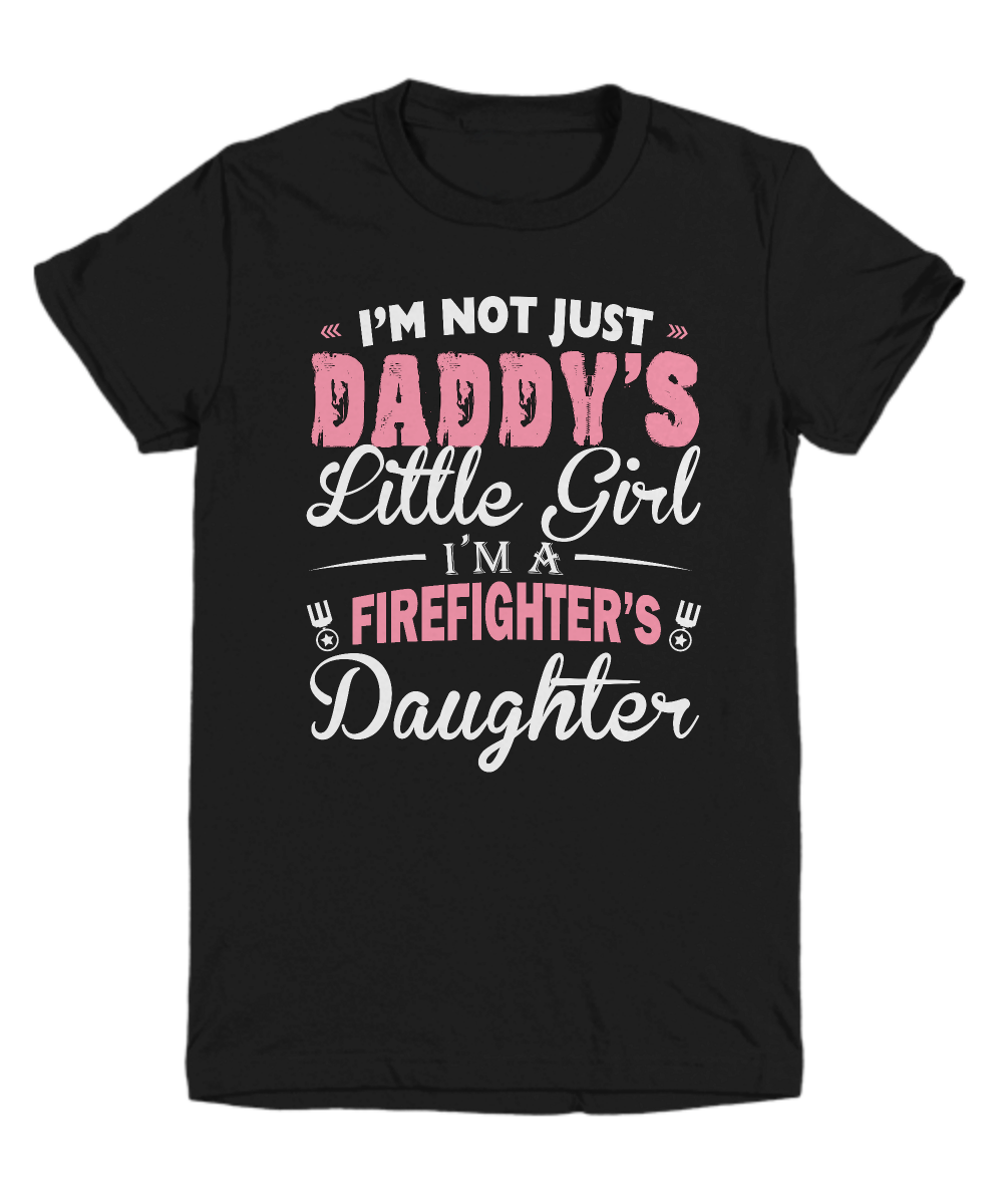 Firefighter's Daughter Gifts – T-shirts and Hoodies - I'm A Firefighter's Daughter!