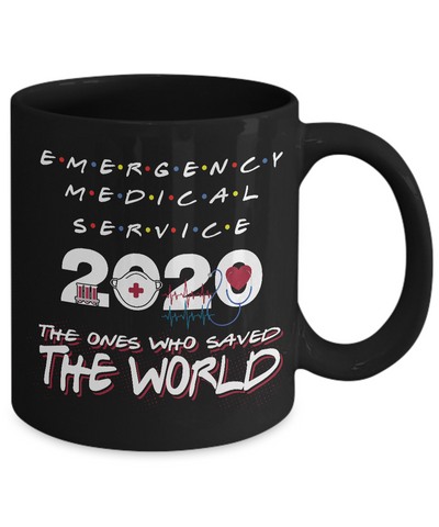 Emergency Medical Service 2020 - The Ones Who Saved The World Coffee Mug