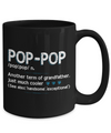 Pop-Pop Another Term For Grandfather, Just Much Cooler! Coffee Mug