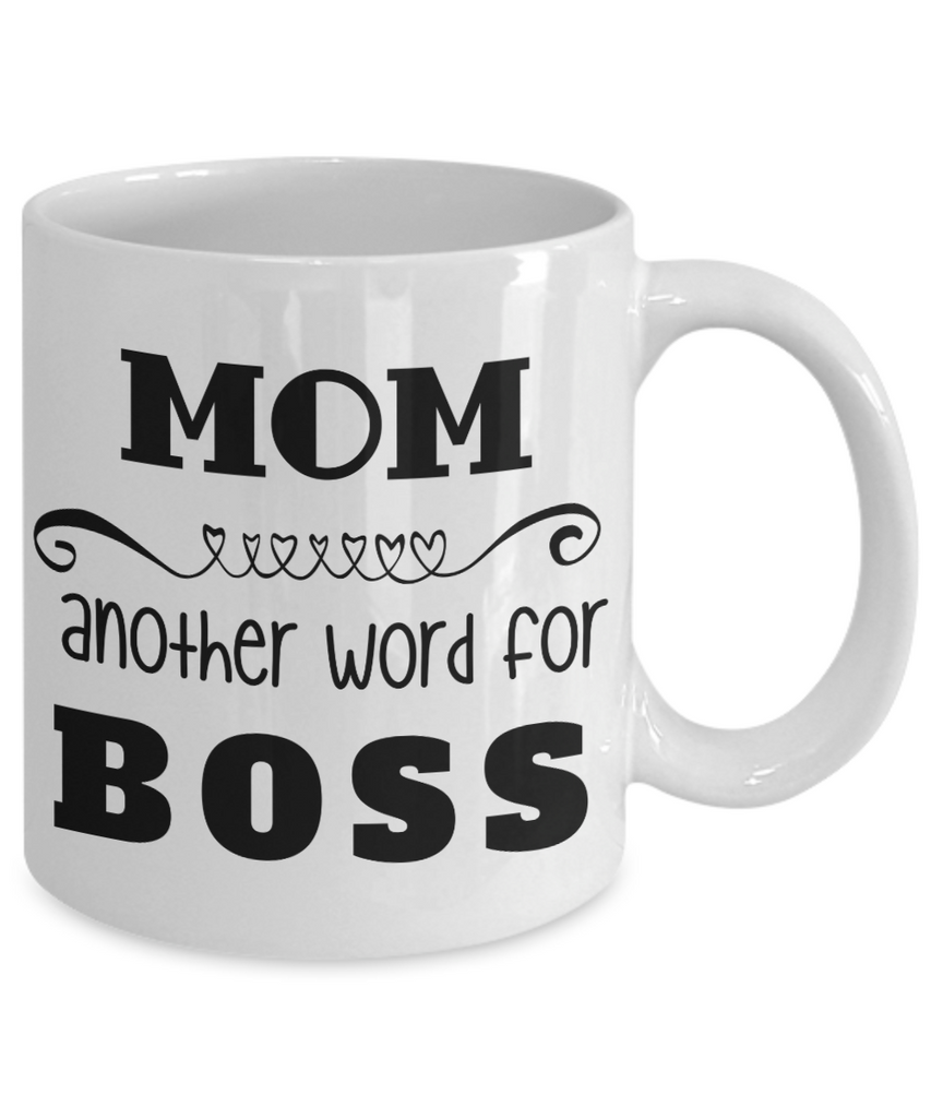 Mom Gifts - Coffee Mug White – MOM another word for BOSS!