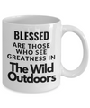 Blessed Are Those Who See Greatness In The Wild Outdoors Coffee Mug