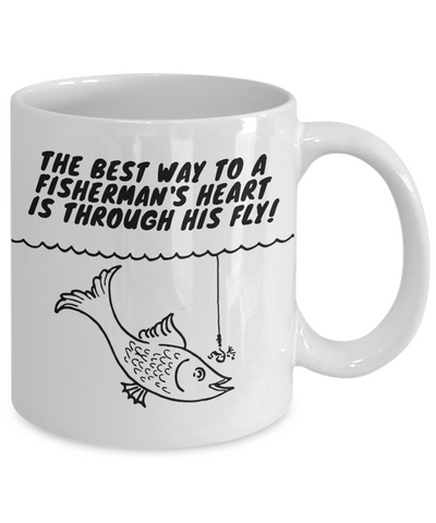 The Best Way To A Fisherman's Heart Is Through His Fly! Coffee Mug