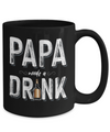 Papa Needs a Drink Coffee Mug
