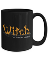 Witch Mug - 11oz Coffee Mug - Witch No Costume Needed - Funny Ceramic Tea Cup For Women