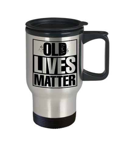 Old Lives Matter Travel Mug