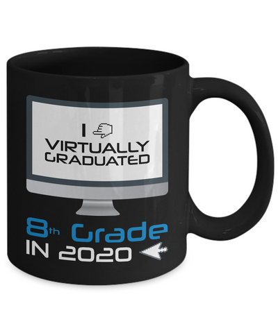 I Virtually Graduated-8th Grade In 2020 Coffee Mug