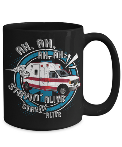 Stayin' Alive - Firefighter Coffee Mug