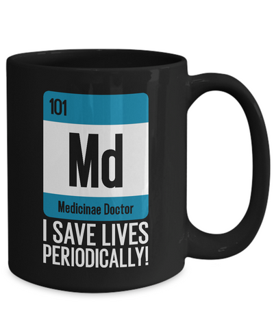 MD - I Save Lives Periodically Coffee Mug