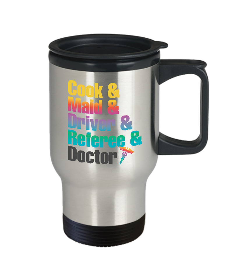 Cook & Maid & Driver & Referee & Doctor Travel Mug