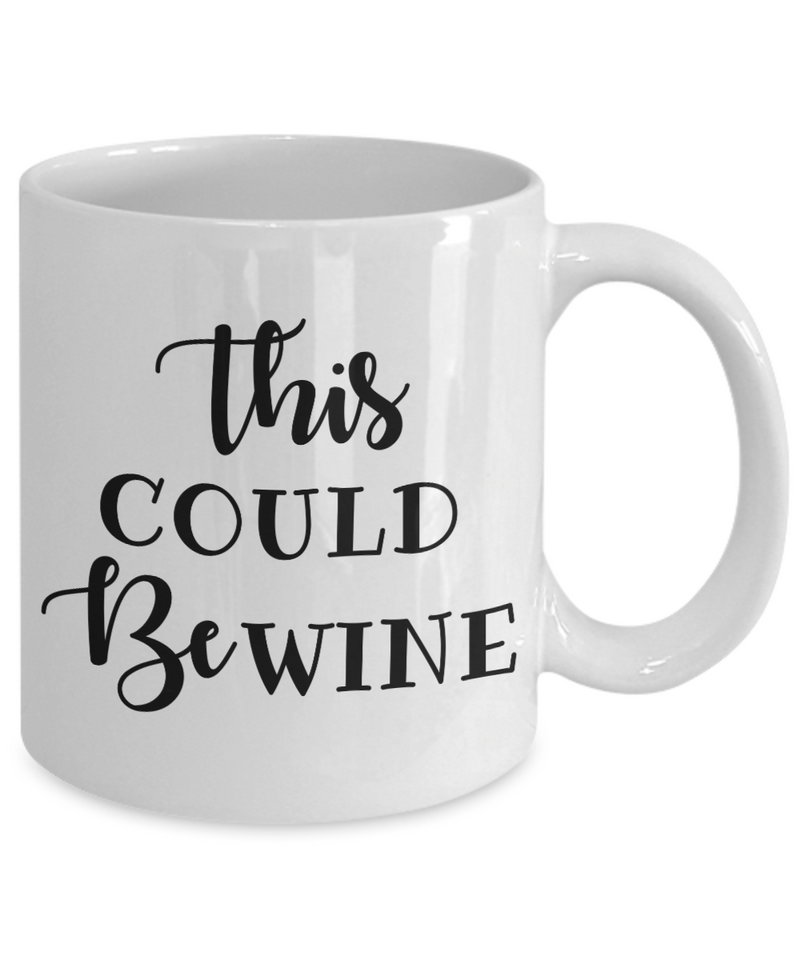 Mom Gifts - Coffee Mug White – This Could Be Wine