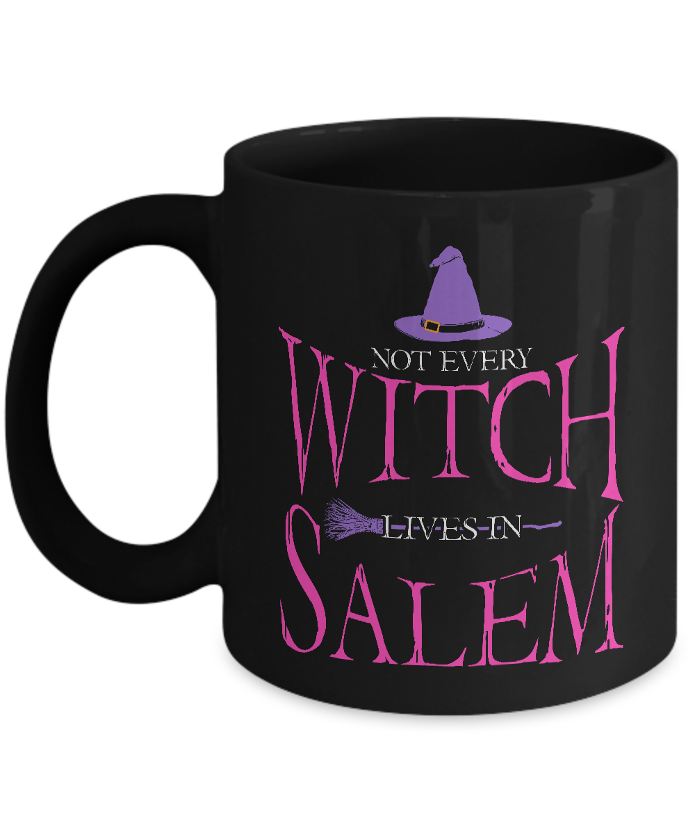 Witch Mug - 11oz Coffee Mug - Not Every Witch Lives in Salem - Funny Ceramic Tea Cup For Men Women