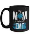 My Mom is My Favorite EMT Coffee Mug