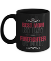 Best Mom By Day Firefighter By Night Coffee Mug