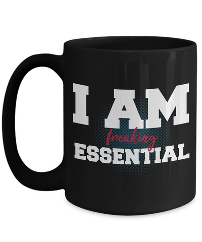 I Am Freaking Essential Coffee Mug