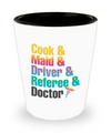 Cook & Maid & Driver & Referee & Doctor Shot Glass
