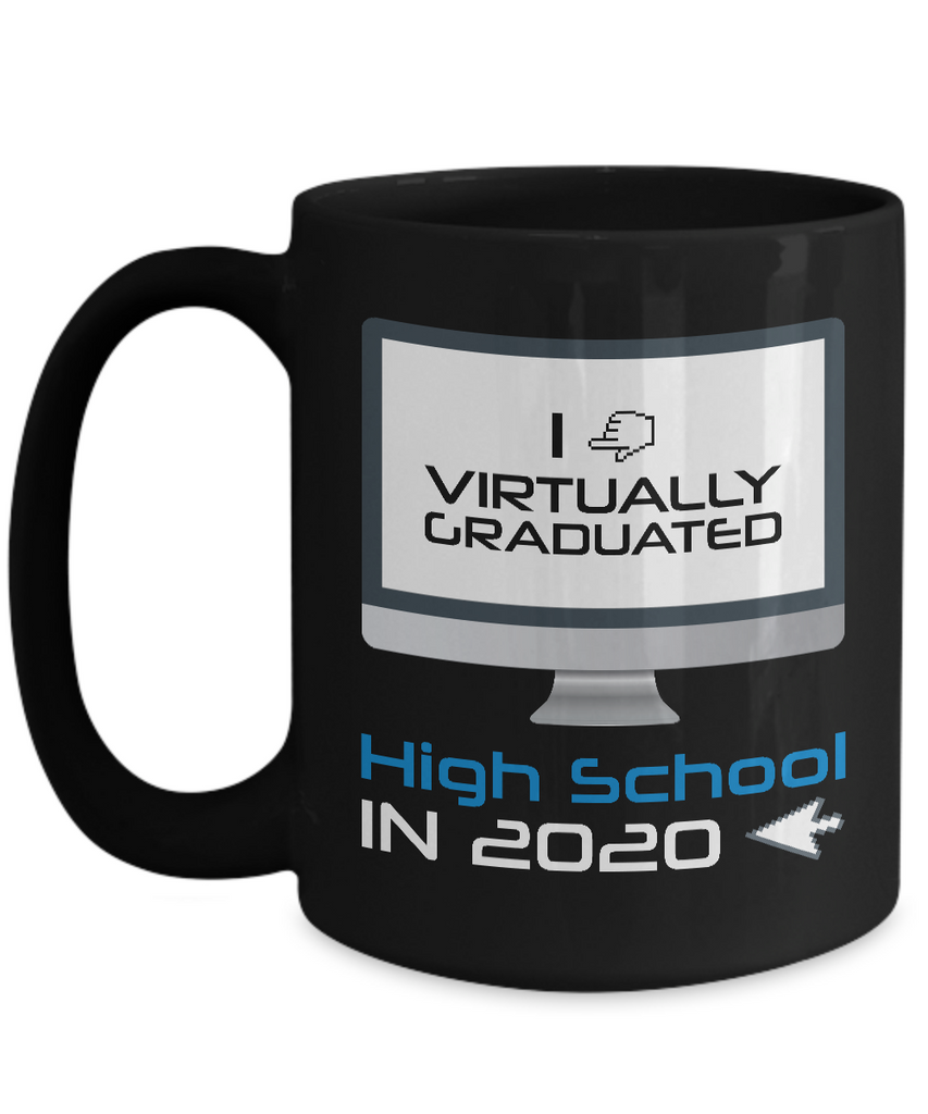 I Virtually Graduated-High School In 2020 Coffee Mug