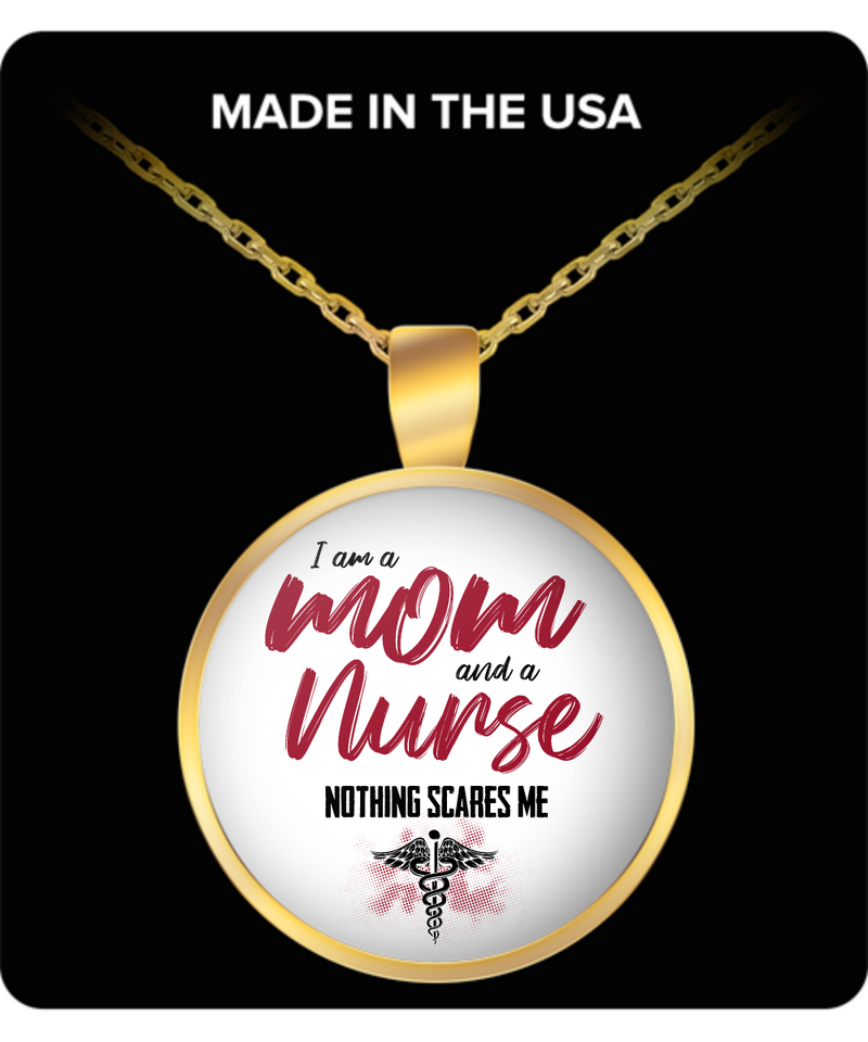 Mom Round Pendant Necklace - I Am A Mom and A Nurse Nothing Scares Me Round Pendant Necklace
