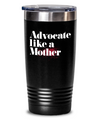 Advocate Like A Mother Tumbler